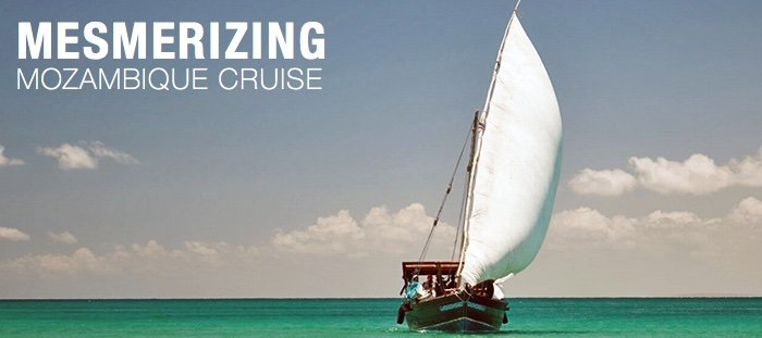 Mesmerizing Mozambique Cruise
